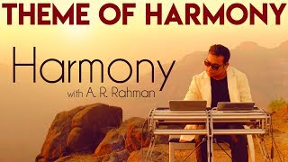 Theme of Harmony - Harmony with A.R. Rahman | Kavithalayaa Productions | A R Rahman thumbnail