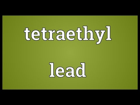 Tetraethyl lead Meaning
