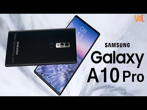Samsung Galaxy A10 Pro 2018 First Look, Price, Release Date, Specifications, Trailer, Features