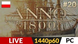 Anno 1800 PL ⛵️ #20 (odc.20 LIVE)  Potyczki z piratami | Gameplay po polsku