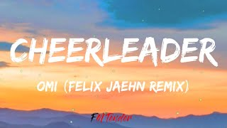 OMI - Cheerleader (Felix Jaehn Remix) (Lyrics)
