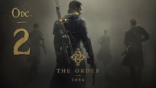 TO TU SĄ WILKOŁAKI?!?!? || The Order: 1886 [#2]