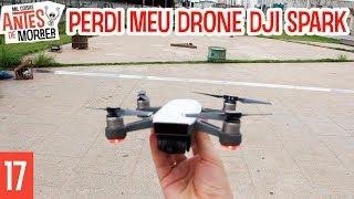PERDI MEU DRONE DJI SPARK NO PRIMEIRO DIA  | O que aconteceu?