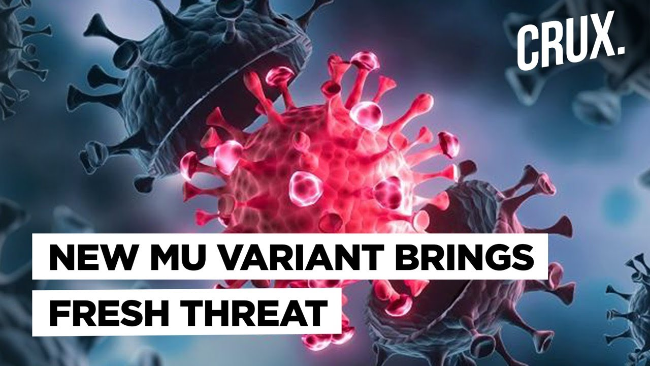 Mu COVID Variant, Which May Be Vaccine-Resistant, Found in All ...