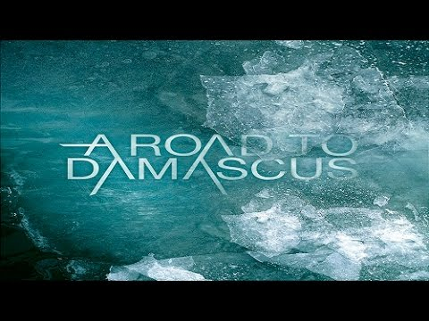 A Road To Damascus - A Road To Damascus [Full Album HQ - 2011]