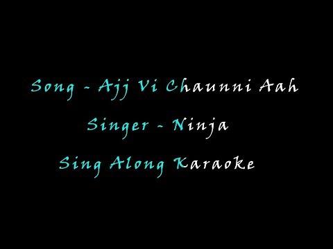Ajj Vi Chaunni Aah | Full song | Ninja | Karaoke Version
