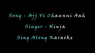 Ajj Vi Chaunni Aah | Full song | Ninja | Karaoke Version