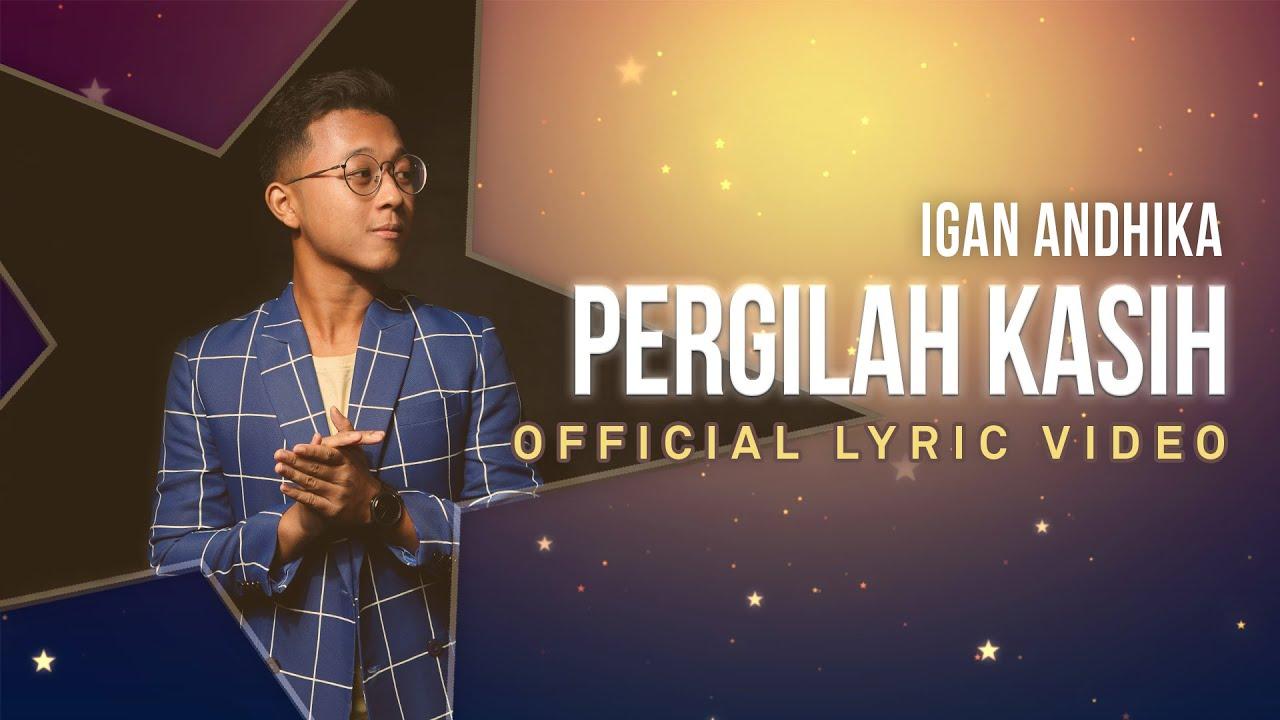 IGAN ANDHIKA - Pergilah Kasih (Official Lyric Video)