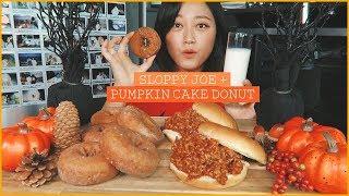 ?Fall Mukbang #1   SLOPPY JOE + PUMPKIN CAKE DONUT MUKBANG