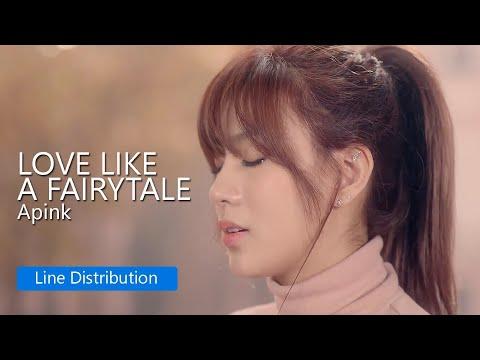 Apink - Love Like a Fairytale : Line Distribution