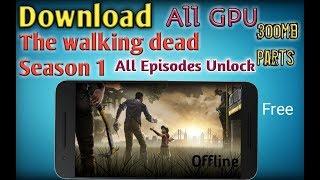 The walking dead season 1    All GPU    All Episodes Unlock Download Free