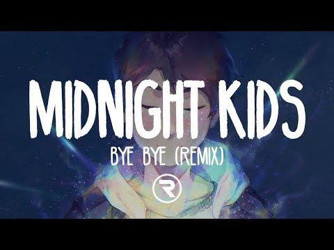 Gryffin - Bye Bye (Midnight Kids Remix)