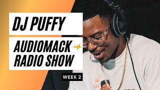Dj Puffy - Audiomack Radio Show (Week 2)
