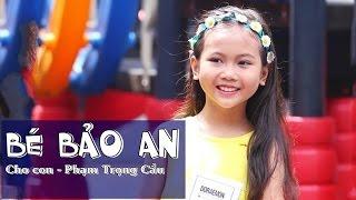 Bé Bảo An - Cho con - Phạm Trọng Cầu