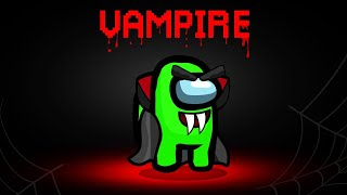 Playing AMONG US With A *NEW* VAMPIRE ROLE! (Bite The IMPOSTOR)