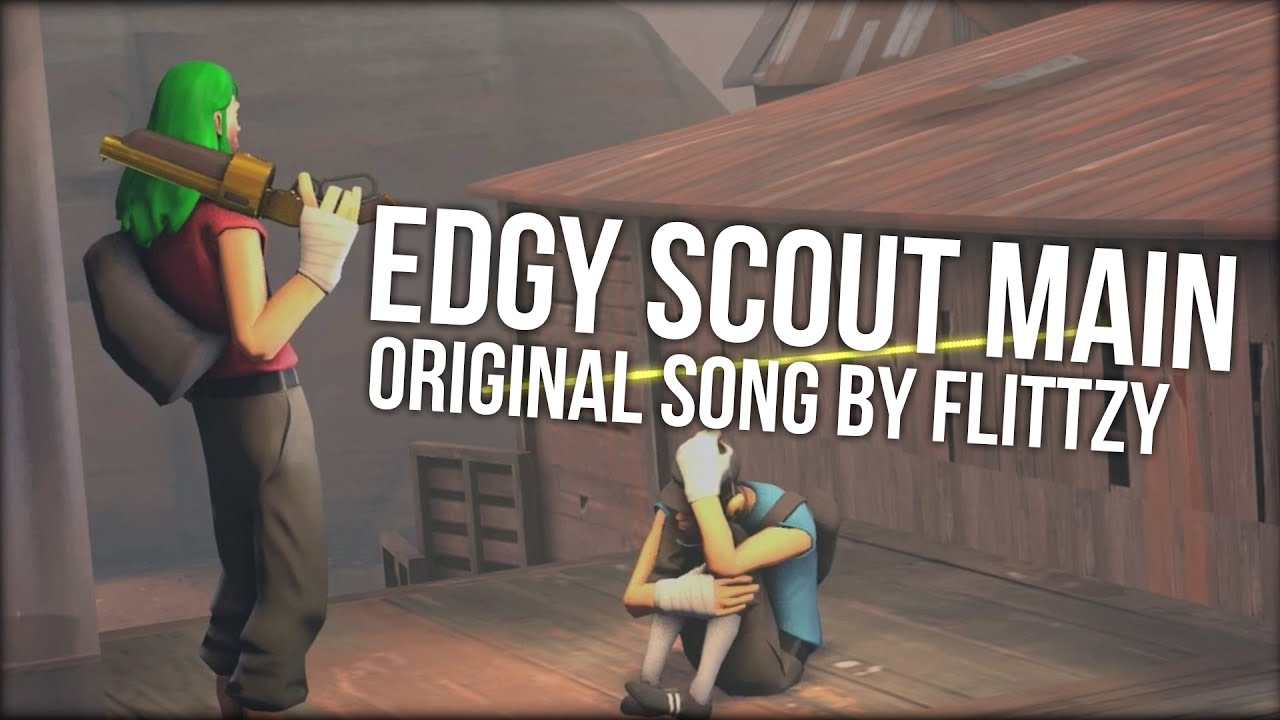 Edgy Scout Main [Original TF2 Song]
