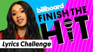 Cardi B Lyrics Challenge | Finish the Hit | Billboard