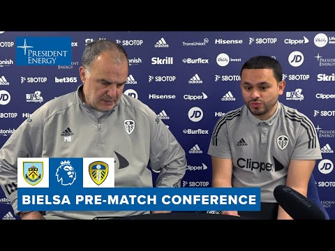 Team news and on football fans' opinion of Leeds   Marcelo Bielsa pre-match   Burnley v Leeds United