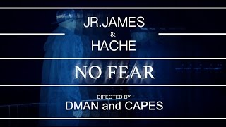 Jr James & Hache - No Fear (Official Video)