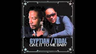 Watch Tidal Give It To Me Baby Ft Gyptian video