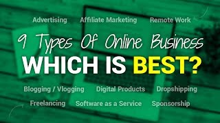 9 Types Of Online Business – Which Is Best For You?