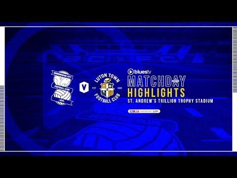 HIGHLIGHTS   Blues v Luton Town
