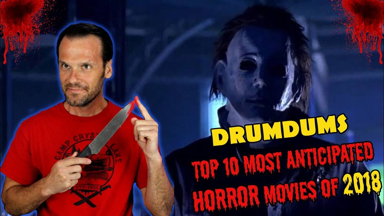 New Hindi Movei 2018 2019 Bolliwood: Drumdums TOP 10 MOST ANTICIPATED HORROR MOVIES Of 2018
