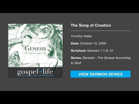 The Song of Creation – Timothy Keller [Sermon]