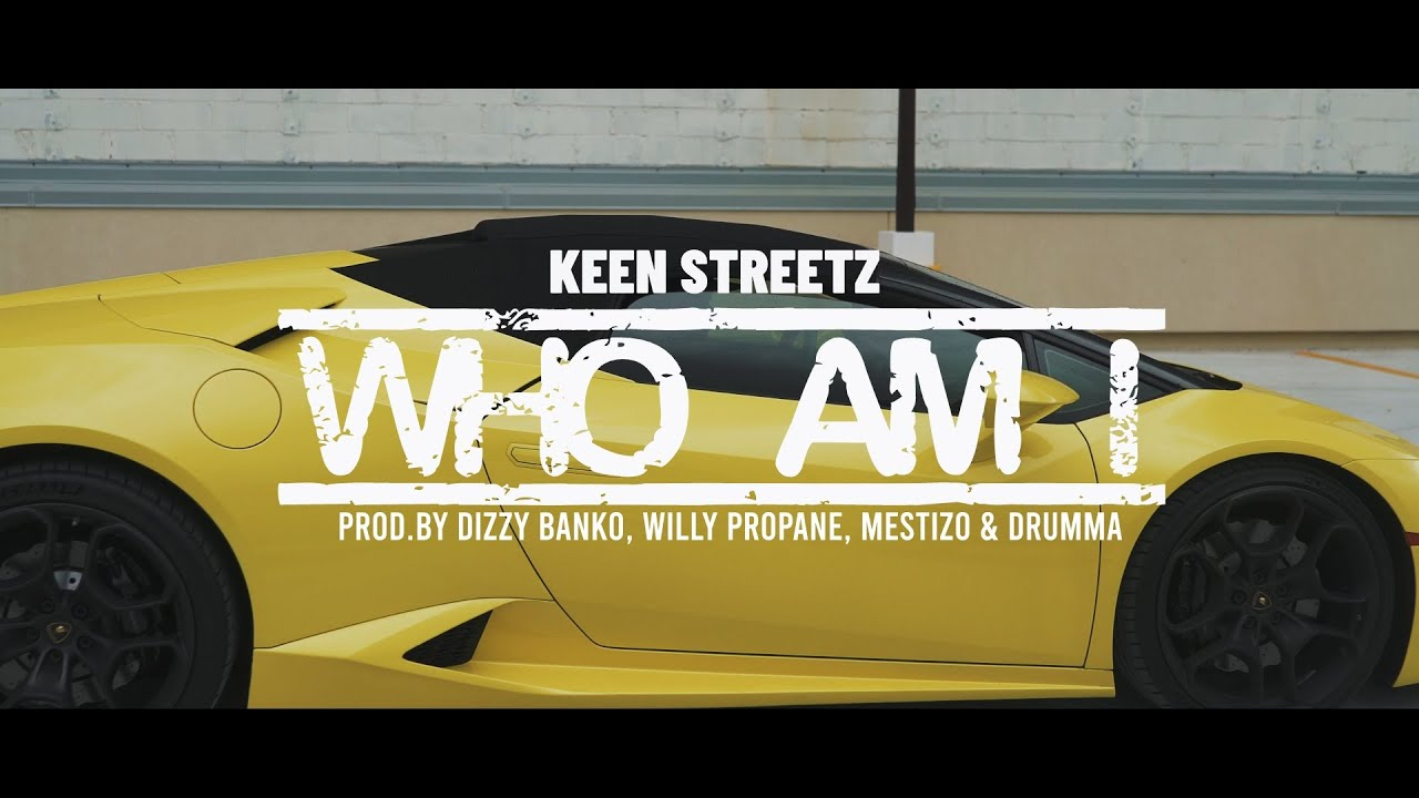 Keen Streetz Let's Us Know Who He Is!
