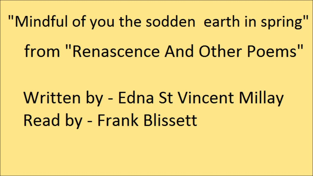 spring by edna st vincent millay Summaries, notes: the spring and the fall by edna st vincent millay  i have  chosen the poem ''the spring and the fall'' by edna st vincent.