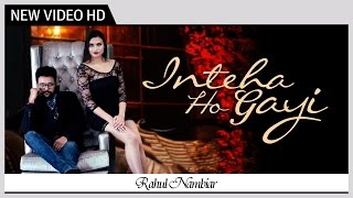 Inteha Ho Gayi | Rahul Nambiar | Music Video HD