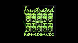 Frustrated Housewives - High Drama