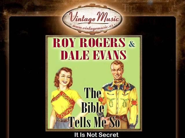 Roy Rogers & Dale Evans -- It Is Not Secret