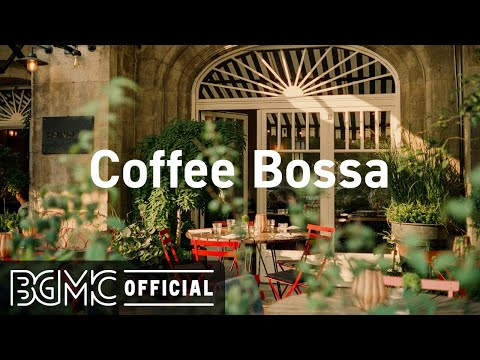 Coffee Bossa: Coffee Day Background Jazz Music to Chill, Good Mood, Rest