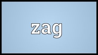 Zag Meaning