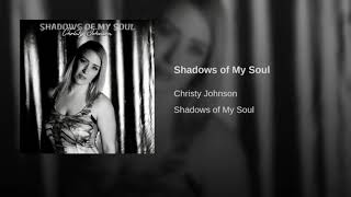 Christy Johnson - Shadows of My Soul