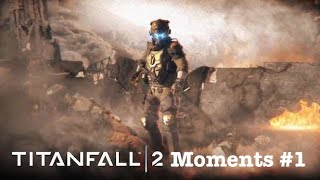 Titanfall 2 Moments | All Games