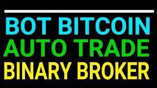 BOT BITCOIN AUTO TRADE REVERSAL UP TREND MARKET BINARY BROKER