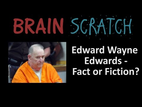 BrainScratch: Edward Wayne Edwards - Fact or Fiction?