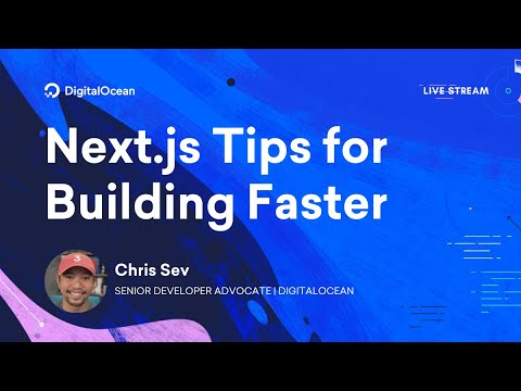 Next.js Tips for Building Faster | 10-Minute Live Stream