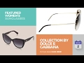 Collection By Dolce E Gabbana Featured Women's Sunglasses