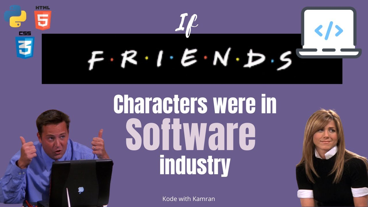 F.R.I.E.N.D.S. Characters in Software Industry