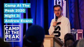 Camp 2020   Night 3   Andrew Evans