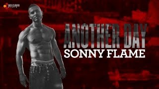 Sonny Flame - Another Day (with lyrics)