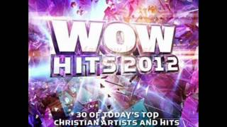 wow hits 2012 Christian Fulll Album  CD 1