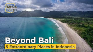 5 Incredible Places Beyond Bali in Wonderful Indonesia