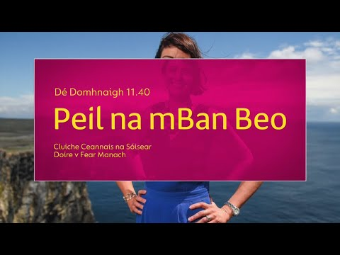 Peil na mBan Beo | Dé Domhnaigh 11.40 | TG4