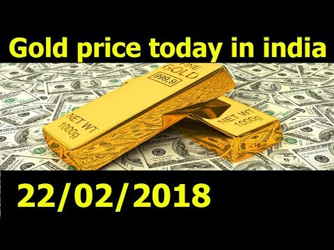 Gold Rate Today In India 22/02/18 - Gold price today - Silver Rate today - dubai gold