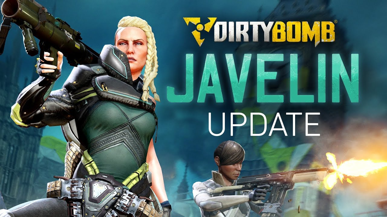 Dirty Bomb The Javelin Update