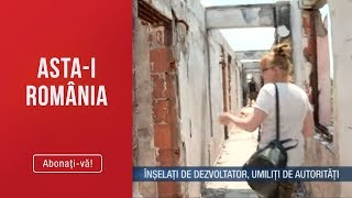 Asta-i Romania (07.07.2019) - 54 de familii, inselati de dezvoltator, umiliti de autoritat ...